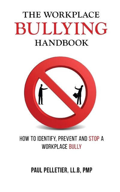 The Workplace Bullying Handbook, Paul Pelletier