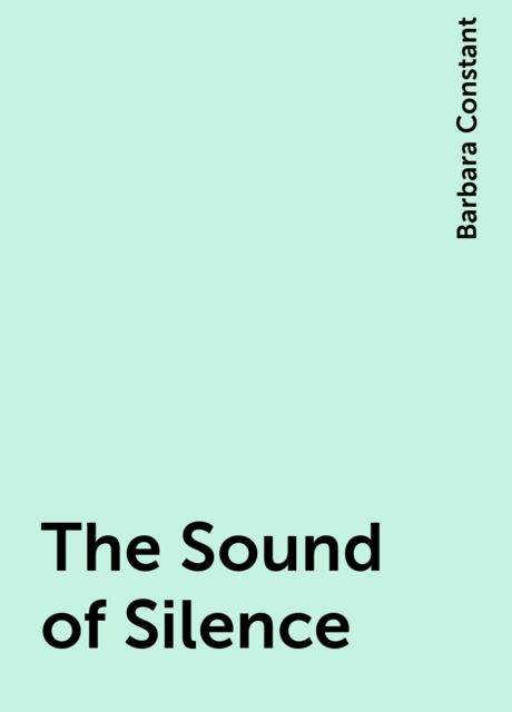 The Sound of Silence, Barbara Constant