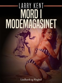Mord i modemagasinet, Larry Kent