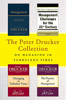 The Peter Drucker Collection on Managing in Turbulent Times, Peter Drucker