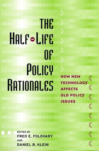 The Half-Life of Policy Rationales, Fred E.Foldvary
