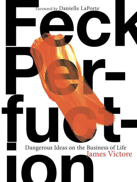 Feck Perfuction, James Victore