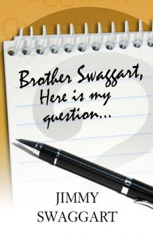 Brother Swaggart, Here Is My Question, Jimmy Swaggart