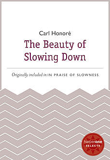 The Beauty of Slowing Down, Carl Honoré