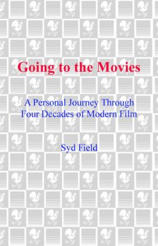 Going to the Movies, Syd Field