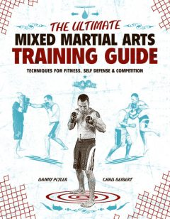 The Ultimate Mixed Martial Arts Training Guide, Chad Seibert, Danny Plyler