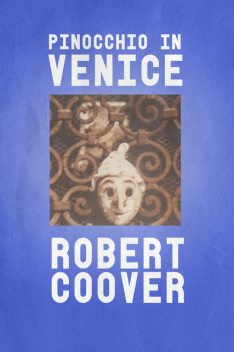 Pinocchio in Venice, Robert Coover