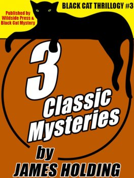 Black Cat Thrillogy #3: 3 Classic Mysteries by James Holding, James Holding