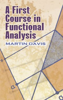 A First Course in Functional Analysis, Martin Davis