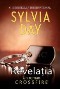 Revelația. Crossfire – Vol. 2, Sylvia Day