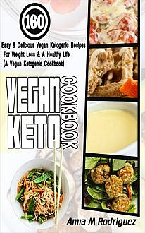 Vegan Keto Cookbook, Anna M Rodriguez