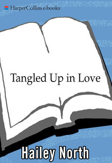 Tangled Up in Love, Hailey North