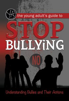 The Young Adult's Guide to Stop Bullying, Rebekah Sack