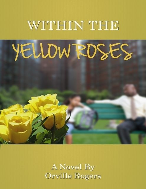 Within the Yellow Roses, Orville Rogers