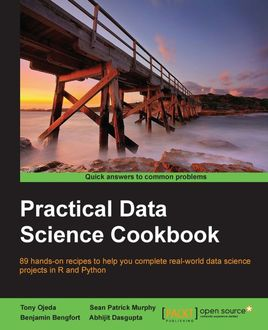Practical Data Science Cookbook, Sean Murphy, Abhijit Dasgupta, Benjamin Bengfort, Tony Ojeda