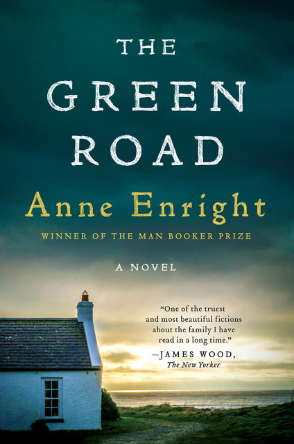 The Green Road: A Novel, Anne Enright