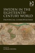 Sweden in the Eighteenth-Century World, Göran Rydén