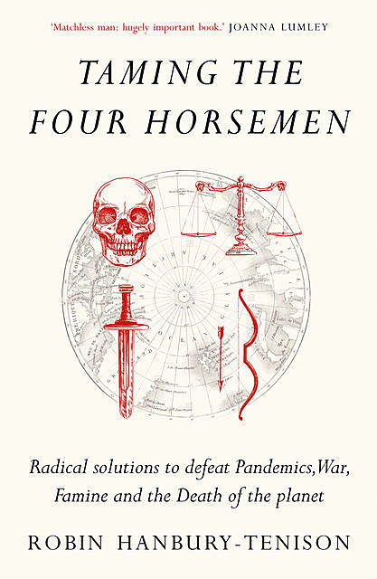 Taming the Four Horsemen, Robin Hanbury-Tenison