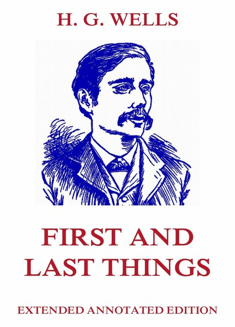 First and Last Things, Herbert Wells