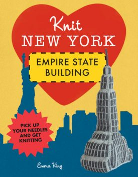 Knit New York: Empire State Building, Emma King