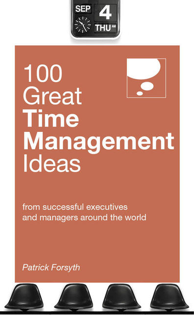 100 Great Time Management Ideas, Patrick Forsyth