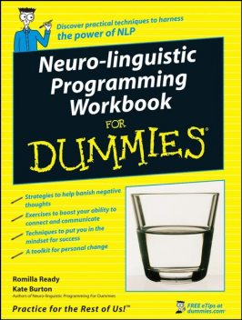 Neuro-Linguistic Programming Workbook For Dummies, Kate Burton, Romilla Ready