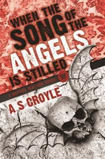 When the Song of the Angels is Stilled, A.S. Croyle