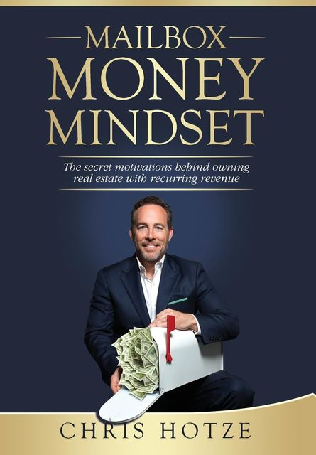 Mailbox Money Mindset, Chris Hotze