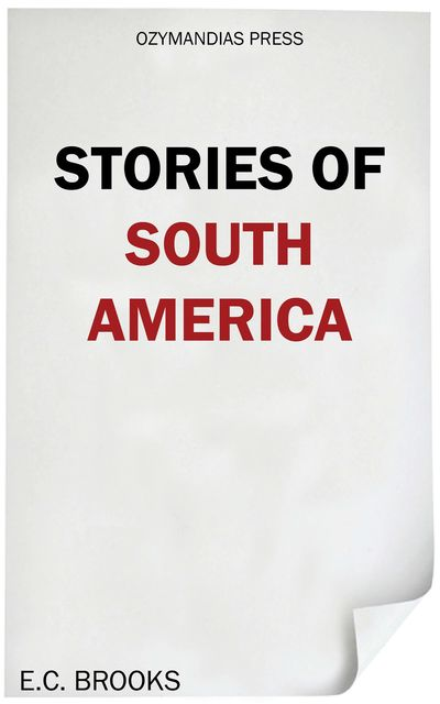 Stories of South America, E.C. Brooks