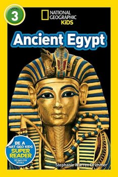 National Geographic Kids Readers: Ancient Egypt, National Geographic Kids, Stephanie Warren Drimmer