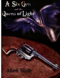 A Six Gun and the Queen of Light, Mark Slade