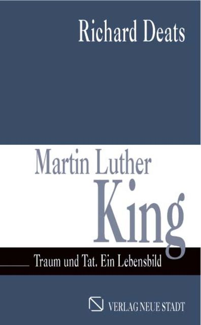 Martin Luther King, Richard Deats