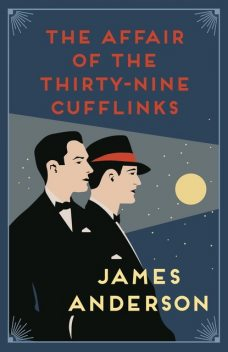 The Affair of the Thirty-Nine Cufflinks, James Anderson