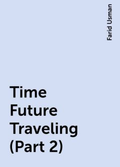 Time Future Traveling (Part 2), Farid Usman