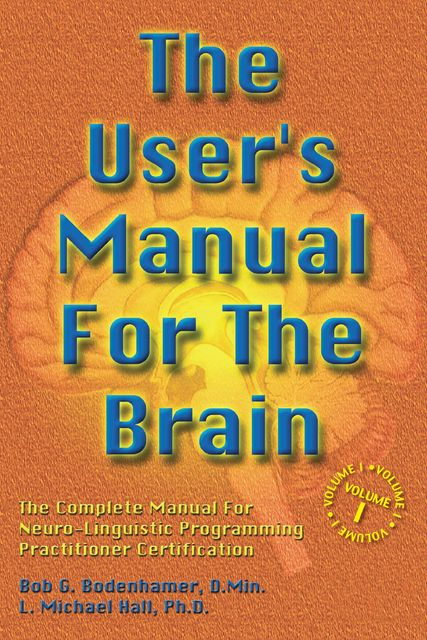 The User's Manual for the Brain Volume I, L.Michael Hall, Bob G.Bodenhamer