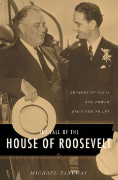 The Fall of the House of Roosevelt, Michael Janeway
