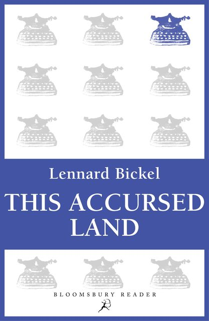 This Accursed Land, Lennard Bickel