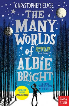 The Many Worlds of Albie Bright, Christopher Edge