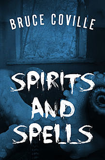 Spirits and Spells, Bruce Coville