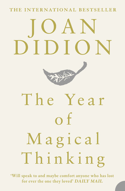 The Year of Magical Thinking, Joan Didion