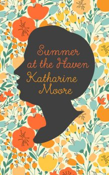 Summer at the Haven, Katharine Moore