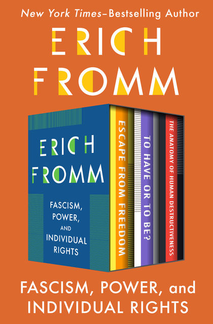 Fascism, Power, and Individual Rights, Erich Fromm