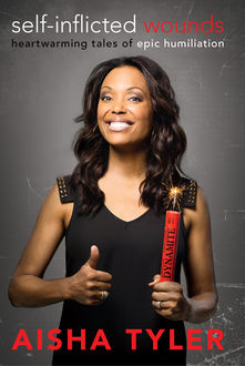 Self-Inflicted Wounds, Aisha Tyler