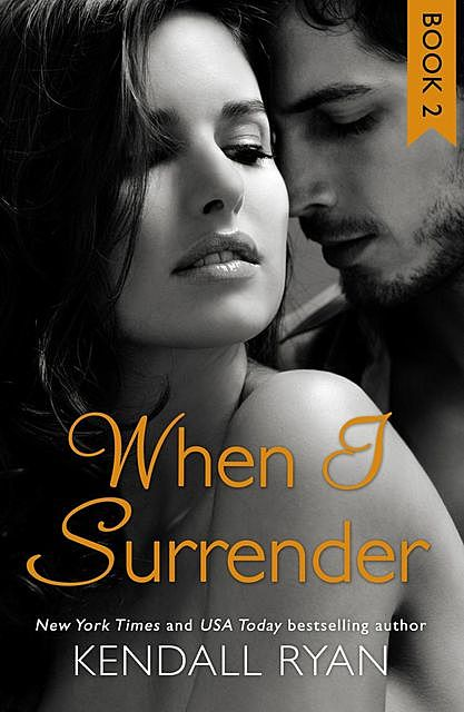 When I Surrender, Kendall Ryan