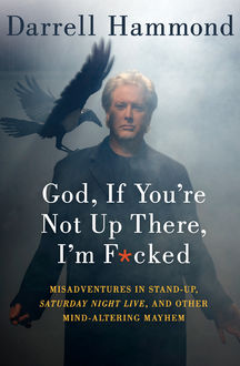 God, If You're Not Up There, I'm F*cked, Darrell Hammond
