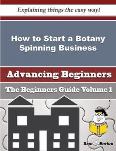 How to Start a Botany Spinning Business (Beginners Guide), Jenee Fraley
