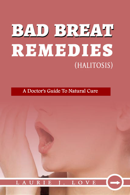 Bad Breath Remedies, Laurie J. Love