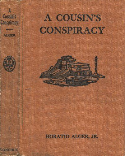 A Cousin's Conspiracy / A Boy's Struggle for an Inheritance, Horatio Alger