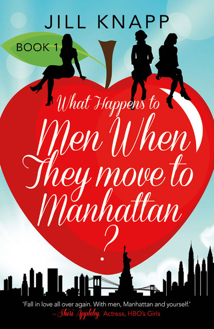 What Happens to Men When They Move to Manhattan?, Jill Knapp