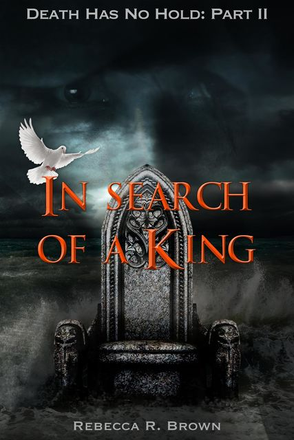 In Search of a King, Rebecca Brown